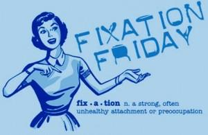Fixation-Friday-February