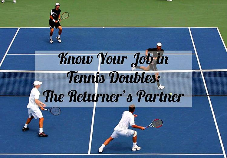 Know Your Job in Tennis Doubles - The Returner's Partner