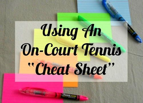 "Using An On-Court ""Cheat Sheet"" During Tennis Matches"