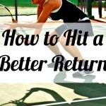 How To Hit A Better Tennis Return