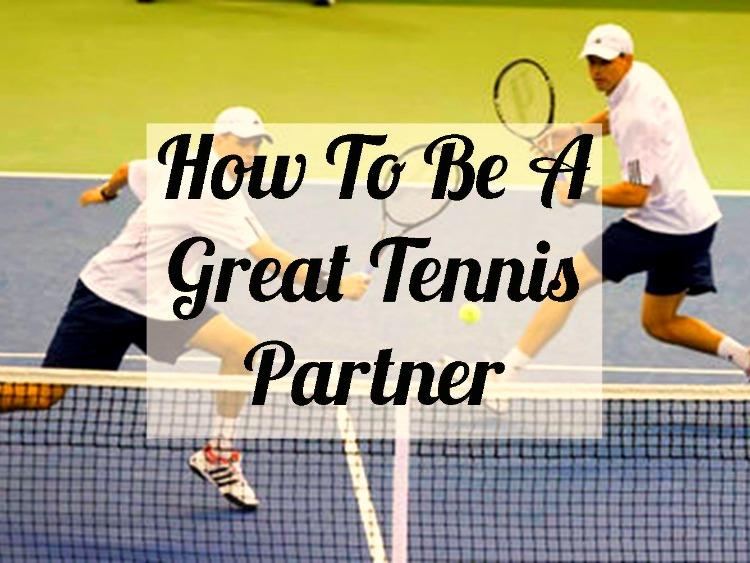 How to be a Great Tennis Doubles Partner - Tennis Quick Tips Podcast Episode 32
