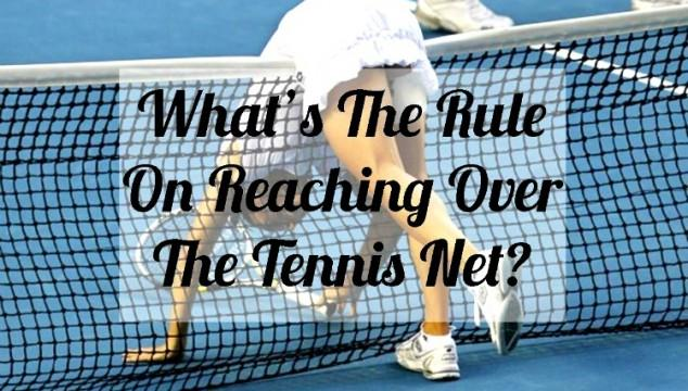 What's the Rule on Reaching OVer the Tennis Net?