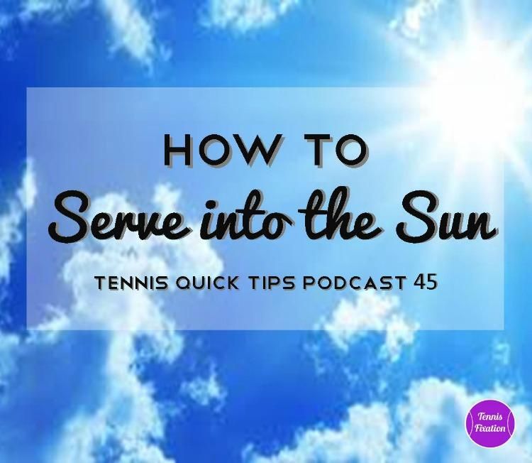 How-To-Serve-Into-The-Sun