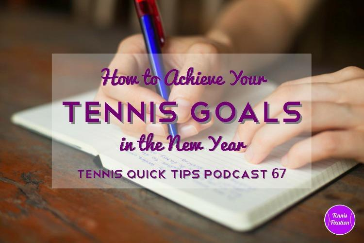 How to Achieve Your Tennis Goals in the New Year