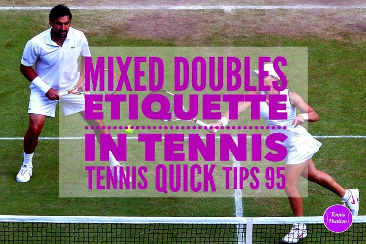 Mixed Doubles Etiquette in Tennis - Tennis Quick Tips Podcast 95