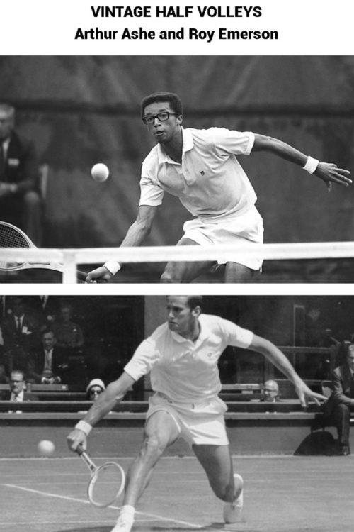 Vintage Half Volleys - Arthur Ashe and Roy Emerson