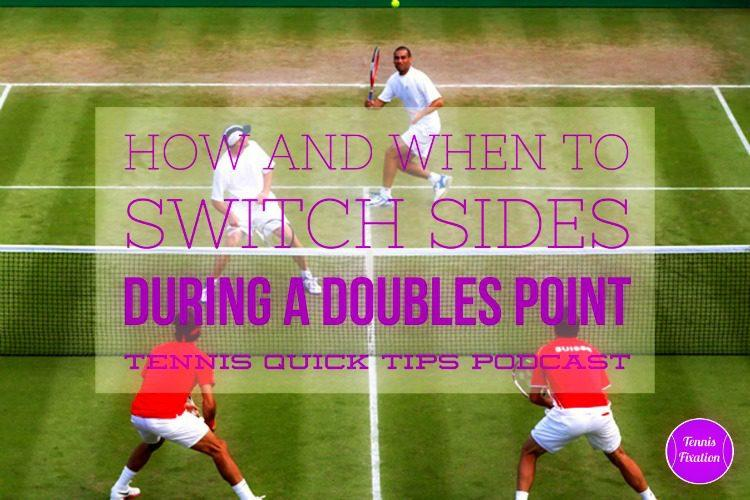 How and When to Switch Sides During a Doubles Point - Tennis Quick Tips Podcast