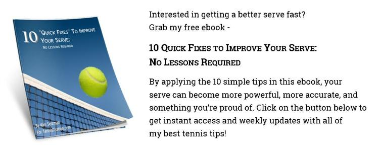 Get the Free eBook 10 Quick Fixes to Improve Your Serve